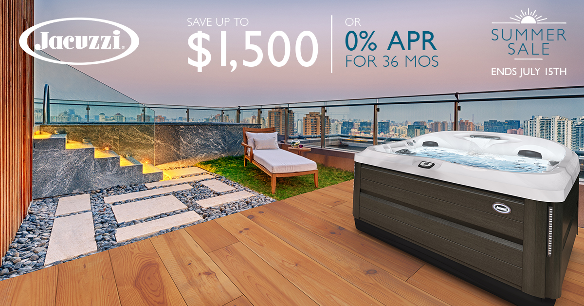 Jacuzzi Sale - Summer Sale - Save Up To $1500 or 0% APR for 36 Months